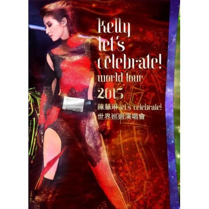 BLURAY Chinese Concert Kelly Let's Celebrate World Tour 2015 陈慧琳 Let's Celebrate 世界巡回演唱会2015